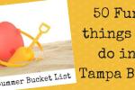 Summer Bucket List Tampa Bay