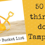 Summer Bucket List, Part 1: 50 Fun Things to Do in Tampa Bay!