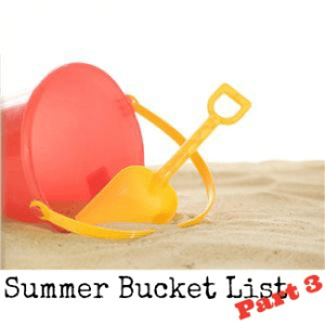 Summer Bucket List Part 3