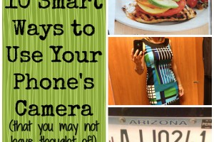 10 Ways to Use Your Phone's Camera (you may not have thought of!)