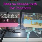 Back to School – DIY Teacher Gift to Love