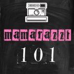 Mamarazzi 101