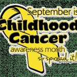 Let's Turn September Gold! September is Childhood Cancer Awareness Month