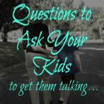 Questions to Ask Your Kids to Get Them Really Talking