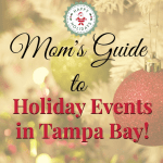 A Mom's Guide to Holiday Events in Tampa Bay