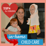 Tips for Hiring In-Home Child Care