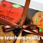 Teacher Appreciation Gifts: What Do Teachers Really Want?