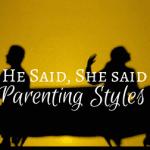 He Said She Said Parenting Styles