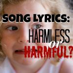 Are Pop Radio Song Lyrics Harmless or Harmful??