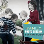 Family Photo Session Survival Guide