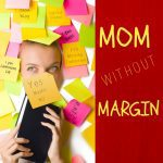A Mom Without Margin