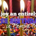 How to Enjoy an Entirely FREE Birthday in Tampa Bay!