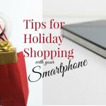 Tips for Holiday Shopping with Your Smartphone