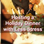 Hosting a Holiday Dinner with Less Stress