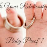 """My Top 5 Secrets to """"Baby Proof"""" Your Relationship"""