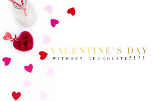 Valentines Day Without Chocolate | Sara Tallent Tampa Bay Moms Blog