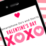 Valentine's Day Smartphone Do's and Don'ts