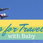 Travel Smarts: 5 Tips for Flying With a Baby