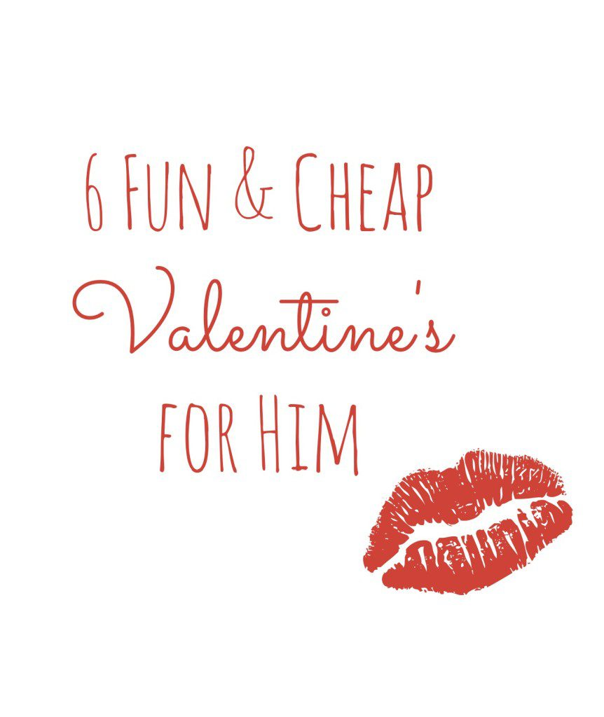 6 Fun and Cheap Valentine's Ideas for Him