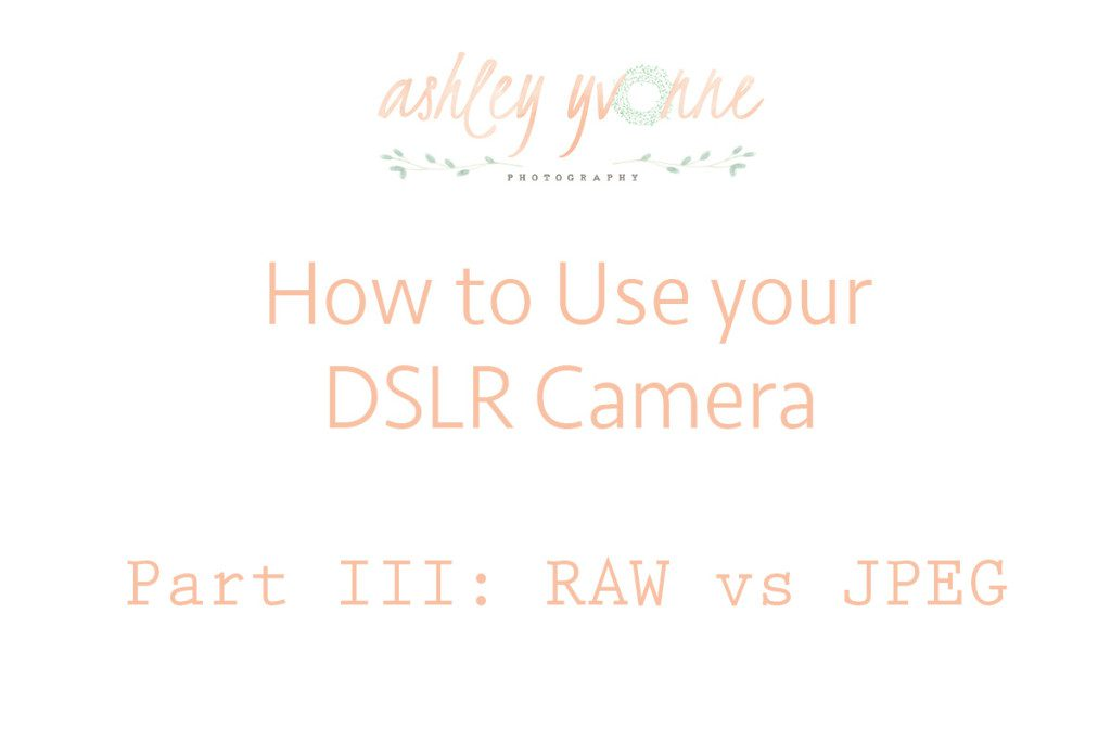 How to use dslr raw vs jpeg
