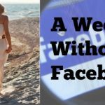 A Week Without Facebook