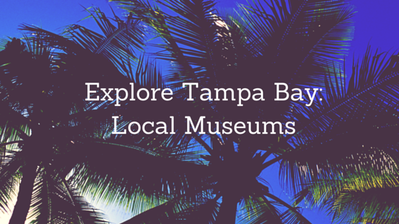 Explore Tampa Bay - Local Museums