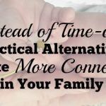 Instead of Time-out: 8 Practical Alternatives to Create More Connection in Your Family
