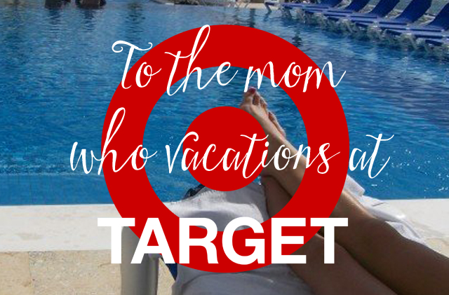 Ahhh, Target. Where a mom can be a mom!