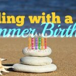 Dealing with a Summer Birthday