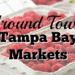 Around Town: Tampa Bay Farmers Markets
