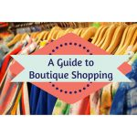 Boutique Shopping: Why You Will LOVE It and Where to Shop