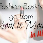 Fashion Basics: Go from Mom to Model in Minutes!