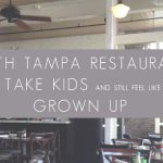 6 Restaurants in South Tampa to Take Kids AND Feel Like a Grown Up