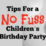 Tips For a No-Fuss Children's Birthday Party