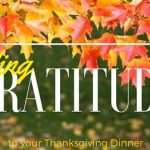 3 Ways to Incorporate a Discussion on Gratitude at Your Thanksgiving Table