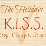 The Holiday KISS – Ways to Keep It Simple