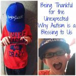 Being Thankful for the Unexpected: Why Autism is a Blessing to Us