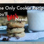 The Only Cookie Recipe You Will Ever Need