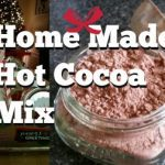 Home Made Hot Cocoa Mix Recipe & More!