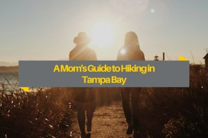 A Mom's Guide to Hiking Tampa Bay (1)