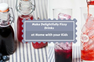 Make Delightfully Fizzy Drinks