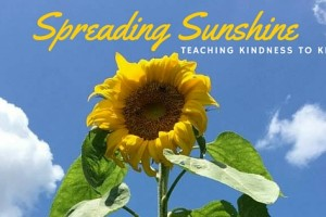 spreading sunshine teaching kindness to kids