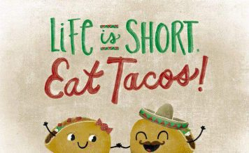 Life is short eat tacos