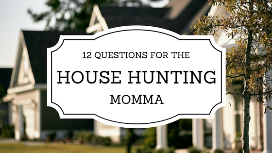 12 Questions for the Home Buying Mom