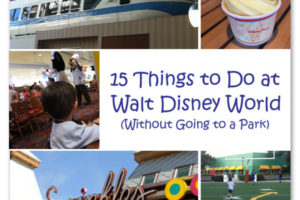 15 Things to Do at Walt Disney World - Without Going to a Park
