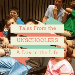 Tales from the Unschoolers: A Day in the Life of an Unschooling Family,  Part 1: Morning