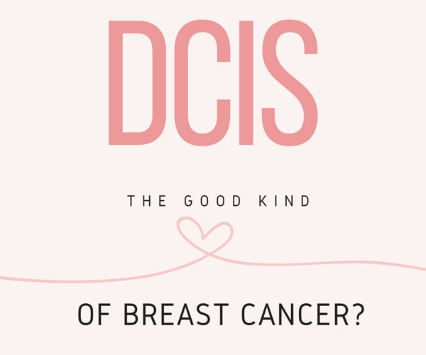 "The ""Good Kind"" of Breast Cancer"