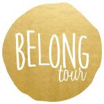 BELONG Tour: Why You Really Don't Want to Miss This and Your Chance to Win TICKETS!