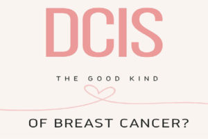good-kind-of-breast-cancer