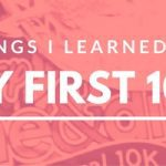 10 Things I Learned From Running My First 10K